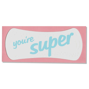 You're Super Pad Greeting Card - World Famous Original