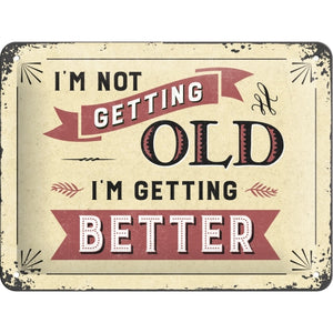 I´m not getting old - Skilti