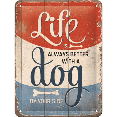Life is better with a dog - skilti