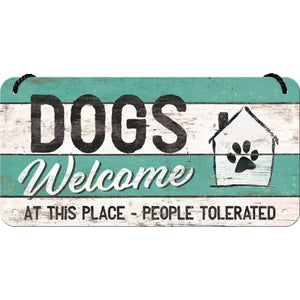 Dogs Welcome - Hangandi Skilti
