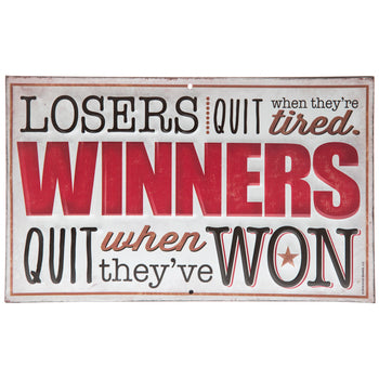 Winners Quit When They've Won - málmskilti
