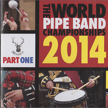 2014 World Pipe Band Championships DVD Part 1
