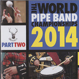 2014 World Pipe Band Championships DVD Part 2