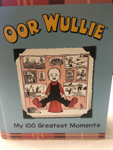 OOR WULLIE- MY 100 GREATEST MOMENTS