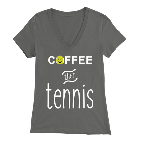 Coffee Then Tennis - Bella Women's V-Neck T-shirt