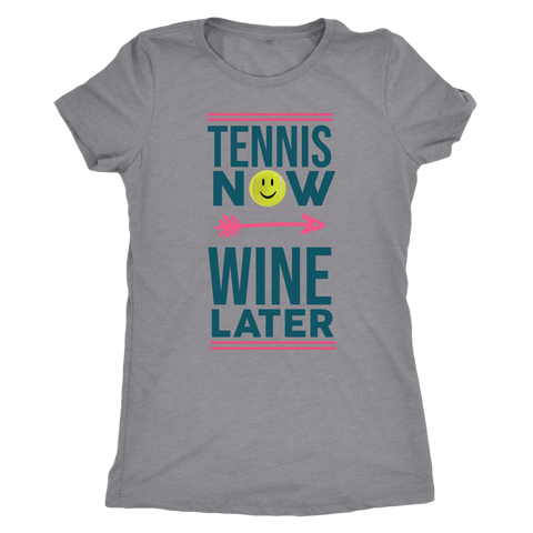 Tennis Now - Wine Later - Next Level Womens Triblend