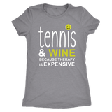 Tennis and Wine - Ladies Next Level Triblend Shirt