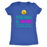 Pickleball and Wine Because Therapy Is Expensive - Ladies Next Level Triblend