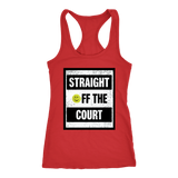 Straight Off The Court - Womens Next Level Racerback Tank