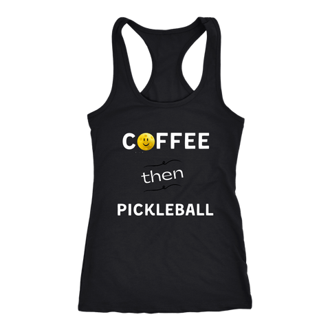 Coffee Then Pickleball - Ladies Racerback Tank