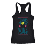 Tennis Now - Wine Later - Womens Next Level Racerback Tank Top