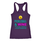 Pickleball and Wine Because Therapy Is Expensive - Ladies Racerback Tank