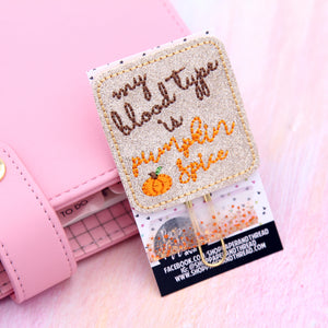 My Blood Type Is Pumpkin Spice Planner Clip - Halloween Bookmark - Fall Clip