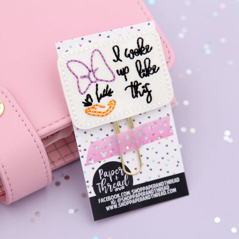 I Woke Up Like This Planner Clip - Daisy Clip - Duck Clip