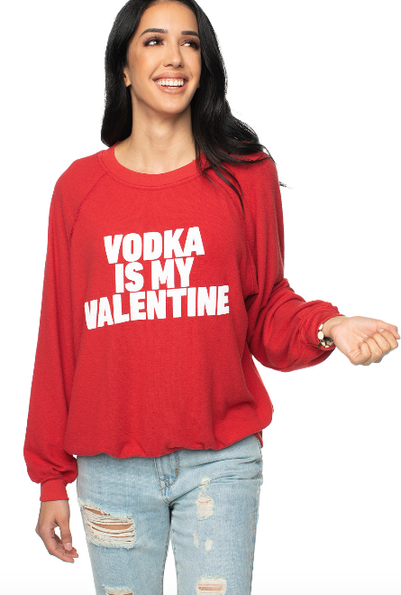 Vodka Is My Valentine Sweatshirt - RaineHills