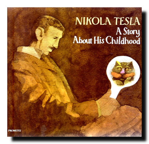 Nikola Tesla : a story about his childhood