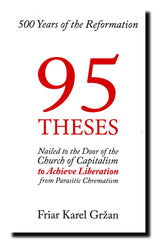 95 theses nailed to the door of the shrine of neoliberal capitalism to attain liberation from parasitic chrematism