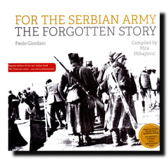 For the Serbian Army : the forgotten Story