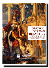 British-Serbian relations : from the 18th to the 21st centuries