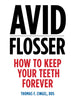 Avid Flosser: How to Keep Your Teeth Forever