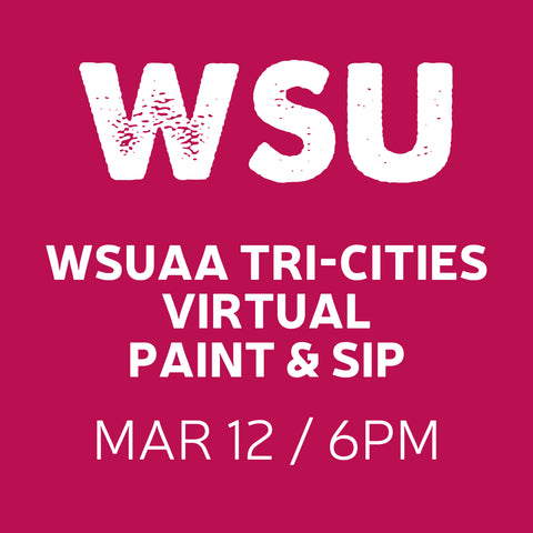 03/12 WSUAA's Tri Cities Virtual Paint & Sip - 6pm