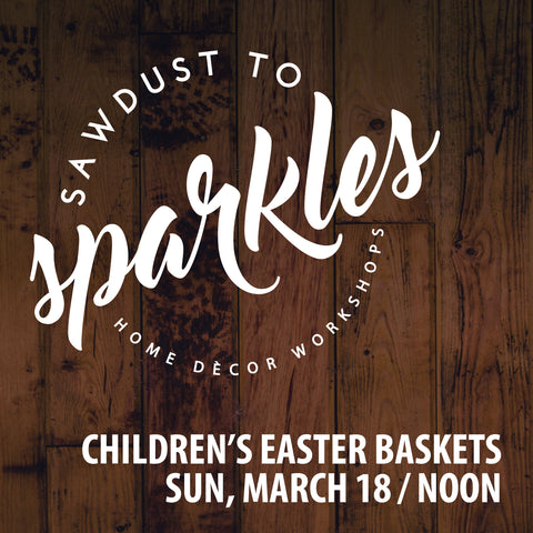 03/18 12pm - Children's Easter Baskets