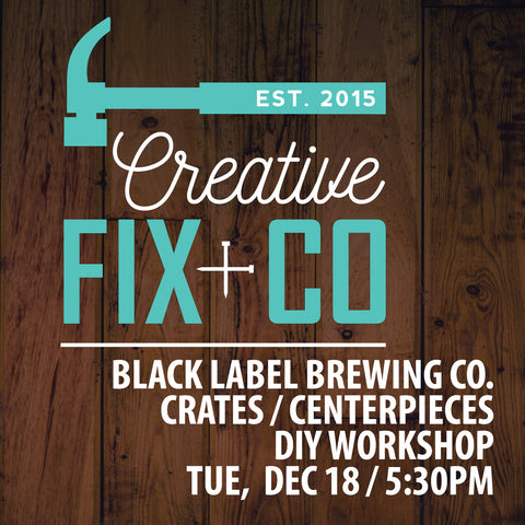12/18 - 5:30PM - BLBC Crates / Centerpieces Workshop