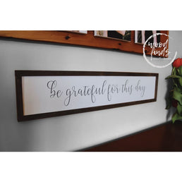 Be Grateful for this Day Wood Framed Sign - Wood Finds RomanValleyFarm