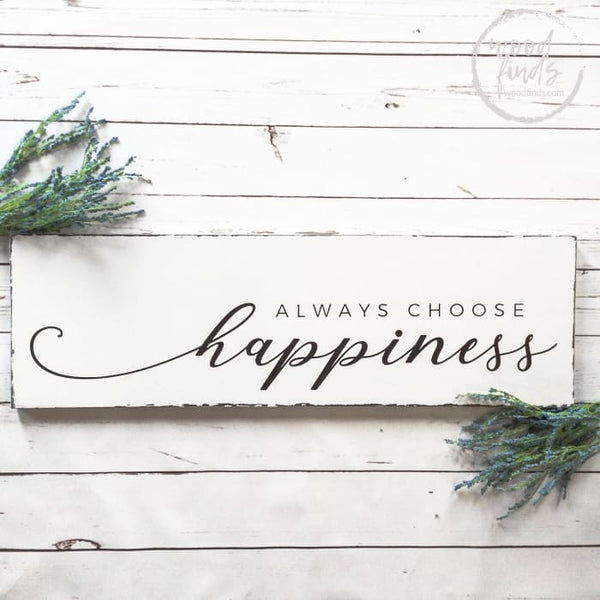 Choose Happiness Wood Sign - Wood Finds Wood Finds