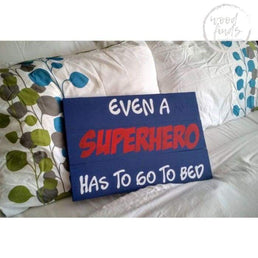 Kids Wood Signs | Even a Superhero Has to Go To Bed