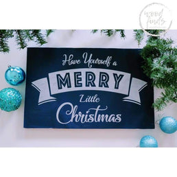 Have Yourself A Merry Little Christmas Sign - Wood Finds WoodFinds