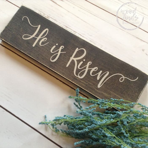 He is Risen Easter Wood Sign - Wood Finds WoodFinds