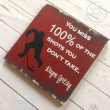 Hockey You miss 100% of the shots you don't take - Wayne Gretzky Wood Sign Wood Finds