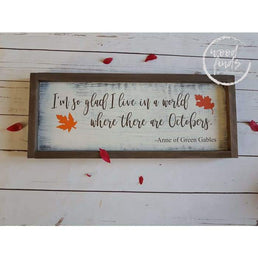 Im So Glad We Live In a World Where There Are Octobers Framed Wood Sign Wood Finds