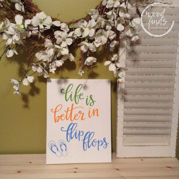 Life is Better in Flip Flops Wood Sign Wood Finds