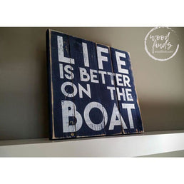 Life Is Better On The Boat Sign | Handcrafted Wood Sign Wood Finds