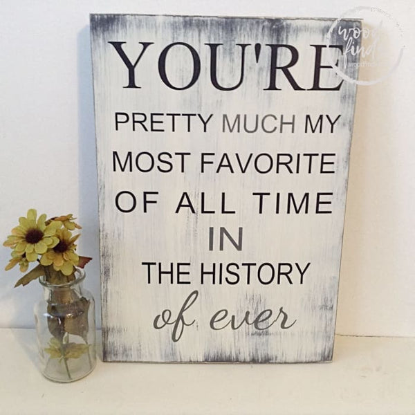 Most Favorite Of All Time Sign | Handcrafted Wood Sign Wood Finds