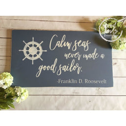 Nautical Inspiration Calm Seas Never Made A Good Sailor Wood Sign, Beach Decor, Coastal Wall Art, Nautical Decor