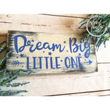 Rustic Dream Big Little One Sign Wood Finds