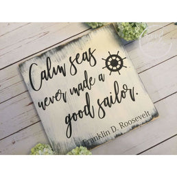 Rustic Nautical Inspiration Calm Seas Never Made A Good Sailor Wood Sign, Helpful Quotes, Beach Decor, Coastal Wall Art, Nautical Decor