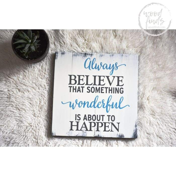 Something Wonderful About To Happen Sign | Handmade Wood Sign Wood Finds