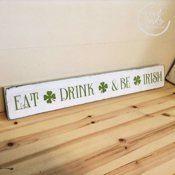 St Patricks Day Wall Art - Eat Drink and Be Irish WoodFinds