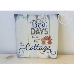The Best Days are at the Cottage Wood Sign Wood Finds