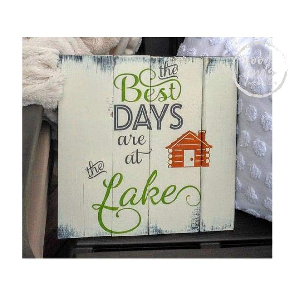 The Best Days are At the Lake Wood Sign Wood Finds
