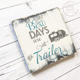 The Best Days are at the Trailer Sign | Handcrafted Wood Sign Wood Finds