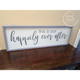 This is Our Happily Ever After Wood Sign Wood Finds