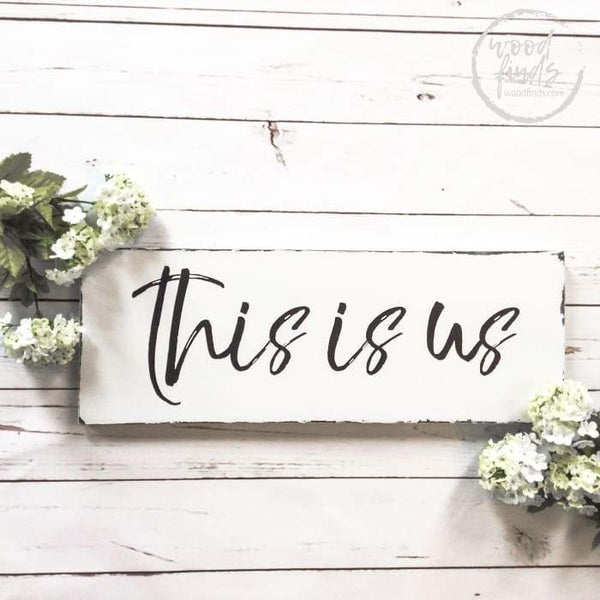 This Is Us Wood Sign - Wood Finds Wood Finds