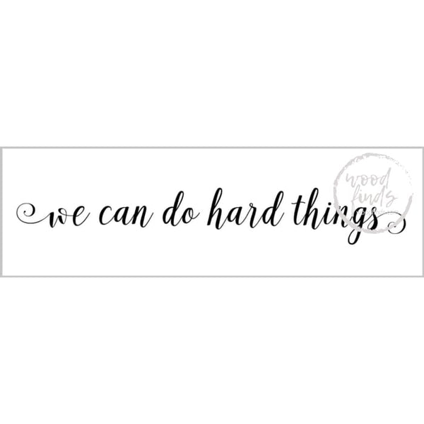 we can do hard things 8x24 Wood Finds