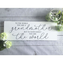 White Farmhouse The The World You are A Grandmother Wood Sign, Happy Mothers Day, Gift for Mom, Mothers Day Gift, Grandmother Quotes