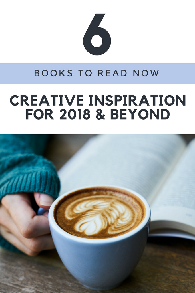 Creative Inspiration for 2018: What To Read Now
